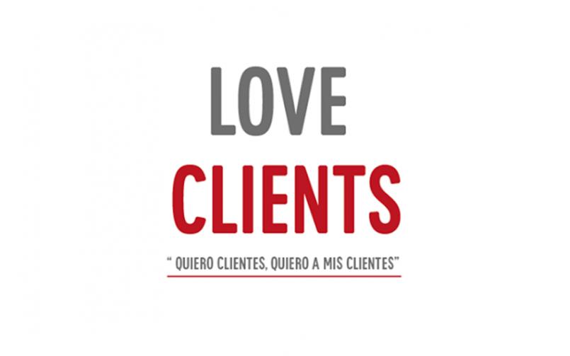 Love Clients: Quiero clientes, quiero a mis clientes